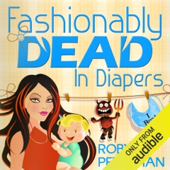 Fashionably Dead in Diapers (Unabridged)