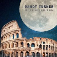 DANDY TURNER - Sei bella come Roma artwork