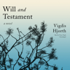Will and Testament: A Novel - Vigdis Hjorth
