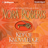 Nora Roberts - Key of Knowledge: Key Trilogy, Book 2 (Unabridged) [Unabridged  Fiction]  artwork