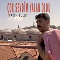 Turkey Top 10 Songs - Çok Sevdim Yalan Oldu - Fatih Bulut