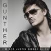 Günther - I'm Not Justin Bieber Bitch