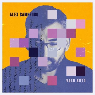 Vaso Roto - EP - Alex Sampedro