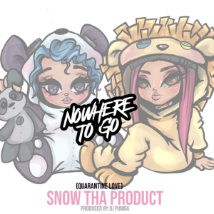 Snow Tha Product - Nowhere to Go (Quarantine Love)