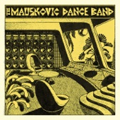The Mauskovic Dance Band - Late Night People