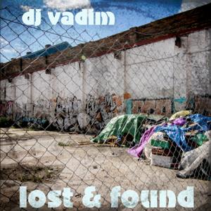 DJ Vadim - Lost and Found, Vol. 1