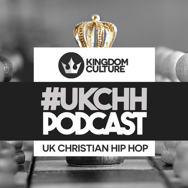 #UKCHH Podcast on Kingdom Culture