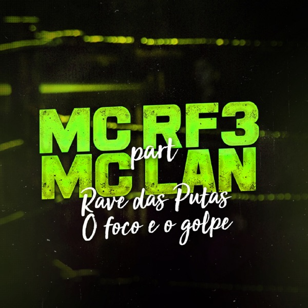 Rave das Puta, o Foco É o Golpe (feat. MC Lan) - Single