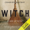 Charles Mackay & Sam Harris - introduction - Witch: A Tale of Terror (Unabridged) illustration