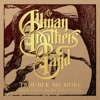 Trouble No More: 50th Anniversary Collection, The Allman Brothers Band