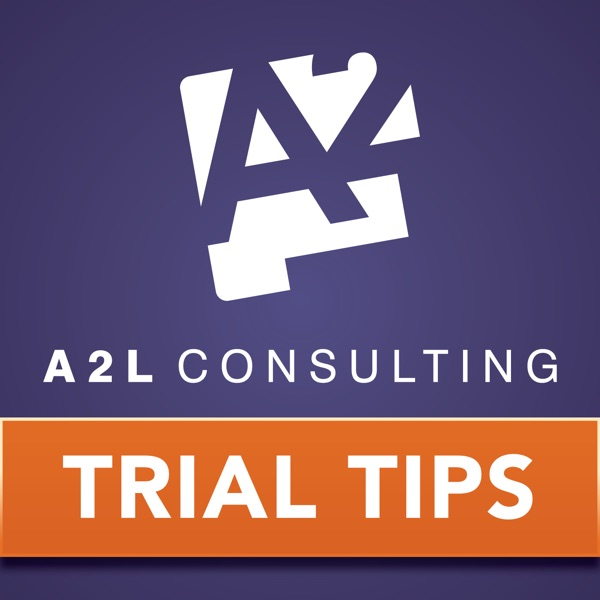 A2L Consulting - Trial Tips