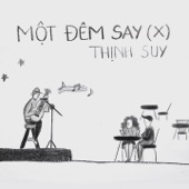 Thịnh Suy - Mot Dem Say (X)