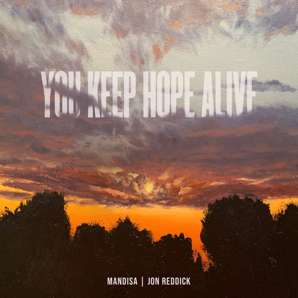 Mandisa - You Keep Hope Alive (Feat. Jon Reddick)