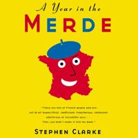 Stephen Clarke - A Year in the Merde (Abridged) artwork