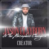 Jason Clayborn & The Atmosphere Changers - Creator