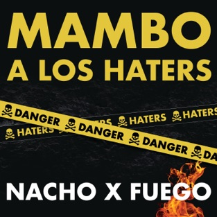 Nacho & Fuego – Mamboa los Haters – Single [iTunes Plus AAC M4A]