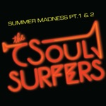 The Soul Surfers - Summer Madness, Pt. 2