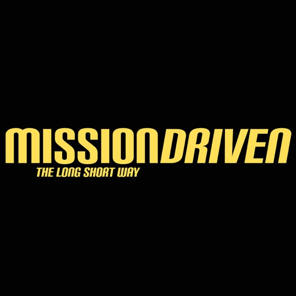 Mission Driven: The Long Short Way Podcast