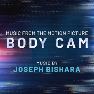 Joseph Bishara - Body Cam (Music from the Motion Picture)