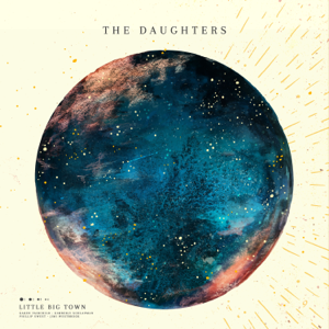 The Daughters - Little Big Town