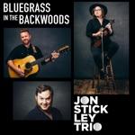 Jon Stickley Trio - Bluegrass In the Backwoods