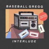 Baseball Gregg - Interlude (feat. High Sunn)