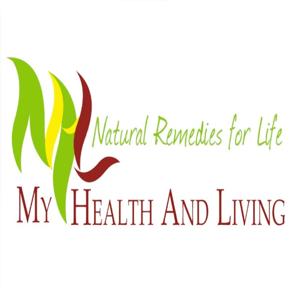 My Health and Living with Natural Remedies for Life