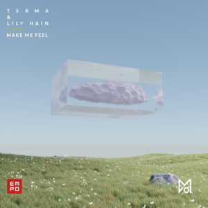 Terma & Lily Hain - Make Me Feel