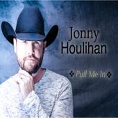 Pull Me In  Jonny Houlihan - Jonny Houlihan