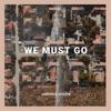 Saddleback Worship - We Must Go