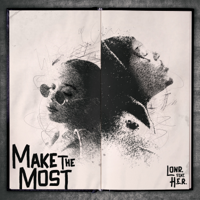 Make the Most (feat. H.E.R.)-Lonr.