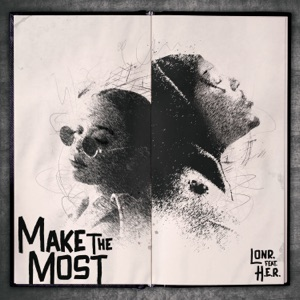 Make the Most (feat. H.E.R.) - Single