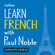 Paul Noble - Learn French with Paul Noble for Beginners – Complete Course