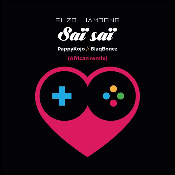 Saï Saï (feat. Pappy Kojo & Blaqbonez) [African Remix] - Single
