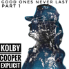 Kolby Cooper - Good Ones Never Last, Pt. 1 - EP  artwork