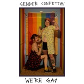 Listen to 30 seconds of Gender Confetti - Ask First