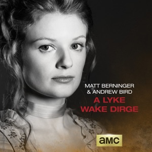 Matt Berninger & Andrew Bird - A Lyke Wake Dirge
