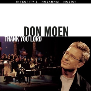 Don Moen - When It's All Been Said and Done