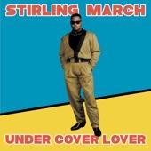 Stirling March - Under Cover Lover (Instrumental)
