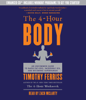 Timothy Ferriss - The 4-Hour Body: An Uncommon Guide to Rapid Fat-Loss, Incredible Sex, and Becoming Superhuman (Abridged) artwork