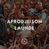 Launde - Afrodjeison mp3