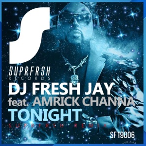 Tonight (Suprfrsh Remix) [feat. Amrick Channa] - Single Mp3 Download
