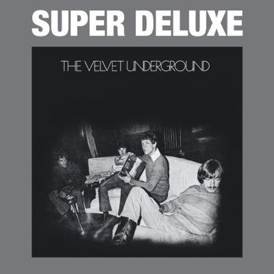 The Velvet Underground (45th Anniversary) [Super Deluxe] - The Velvet Underground