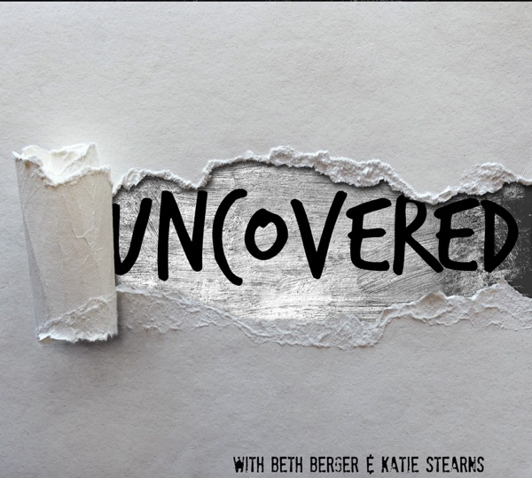 Uncovered the Podcast