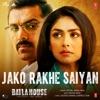 Jako Rakhe Saiyan From Batla House Single