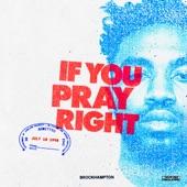 BROCKHAMPTON - IF YOU PRAY RIGHT
