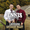 The Ennis Brothers - Louisiana Saturday Night artwork