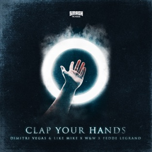 Dimitri Vegas & Like Mike, W&W & Fedde Le Grand – Clap Your Hands – Single [iTunes Plus AAC M4A]