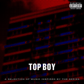 Top Boy A Selection of Music Inspired by the Series Various Artists album songs, reviews, credits
