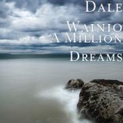 A Million Dreams - Dale Wainio - Dale Wainio